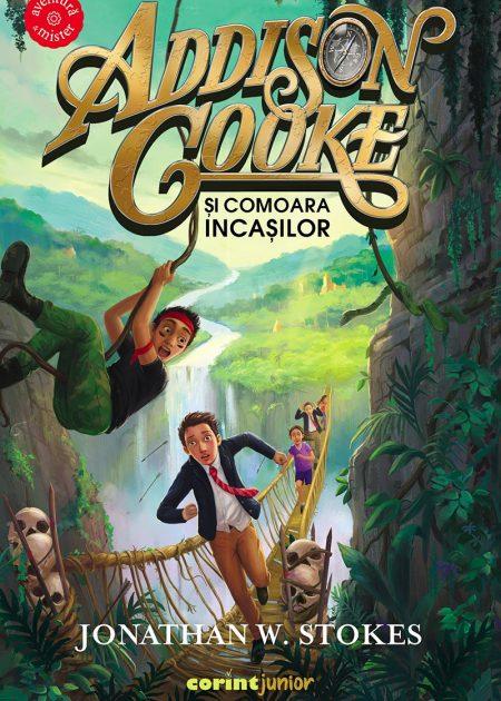 Addison-Cooke-si-comoara-incasilor-Jonathan-W.-Stokes-aventura-si-mister-corint-junior-editura-corint-1