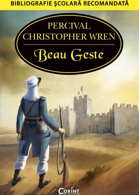 Beau-Geste-Percival-Christopher-Wren-bibliografie-scolara-hai-sa-citim-corint-junior-1