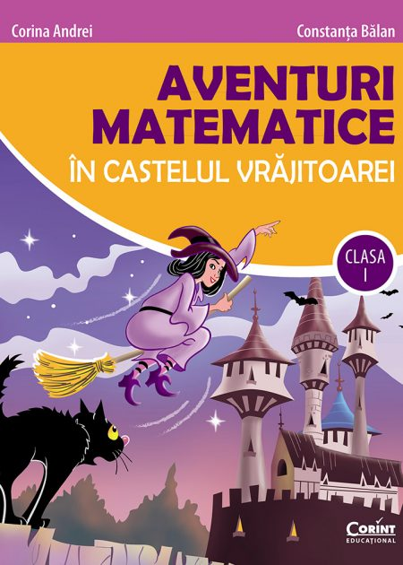 Aventuri-matematice-in-castelul-vrajitoarei-clasa-I-Corina-Andrei-Constanta-Balan-corint-educational-editura-corint-1